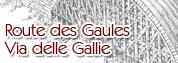 Via delle Gallie / Route des Gaules